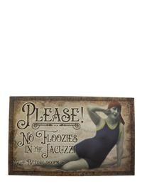 """Please! No Floozies In The Jacuzzi"" Sign"